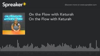 Baixar On the Flow with Keturah (part 6 of 7)