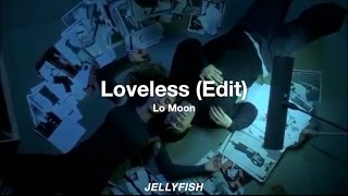 Loveless Edit – Lo Moon | Español