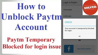 How to Unblock paytm Account | Paytm temporary blocked for login issue [With Proof]