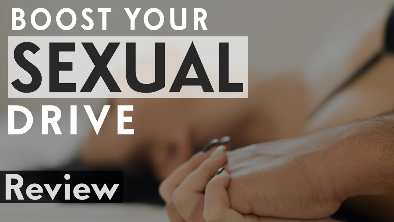 Boosting sex drive