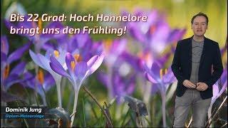 Sonne und bis 22 Grad: Hoch Hannelore bringt wie versprochen den Vollfrühling! (Mod.: Dominik Jung)