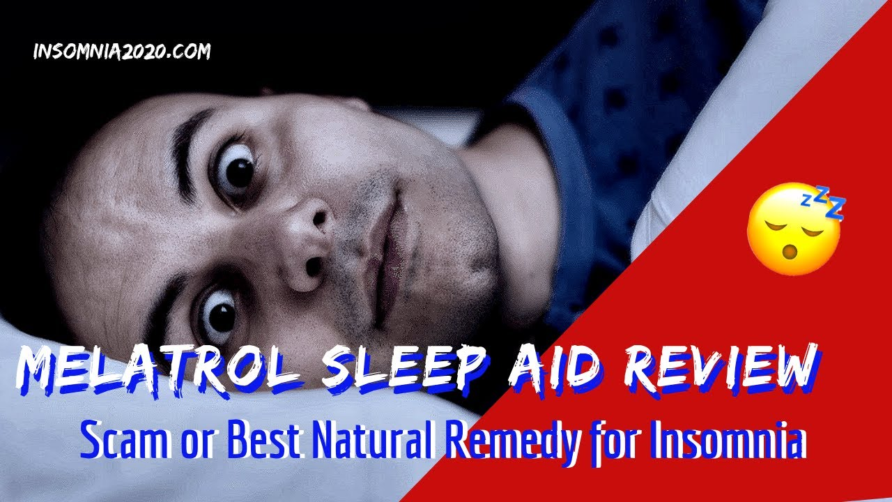 Best Sleep Aid 2020 Melatrol Sleep Aid Review : Scam or Best Natural Remedy for