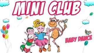 MINI CLUB - Canzoni per Bambini e infanzia - Balli di gruppo &  baby dance - karaoke thumbnail