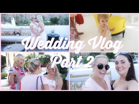 Wegan's Wedding Vlog | Part 2 | Wedding Rehearsal! Palm Springs, CA