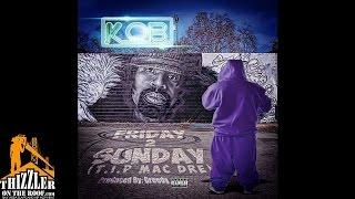 K.O.B. - Friday 2 Sunday [T.I.P. Mac Dre] [Prod. Greedy Jew] [Thizzler.com Exclusive]