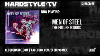 Men Of Steel - The Future Is Ours