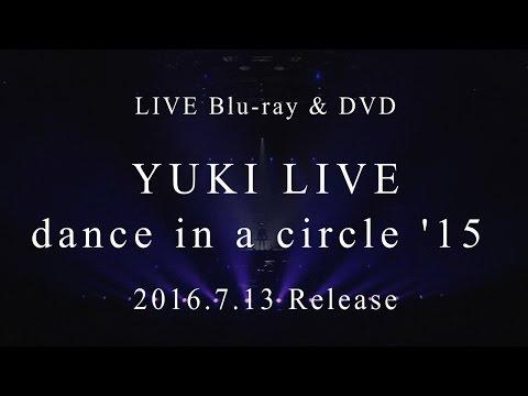 YUKI LIVE dance in a circle'15 ティーザームービー