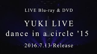 YUKI LIVE dance in a circle'15 ティーザームービー