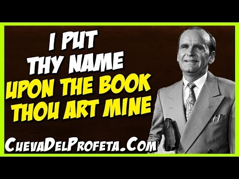 I Put Thy Name Upon The Book Thou Art Mine | William Marrion Branham Quotes