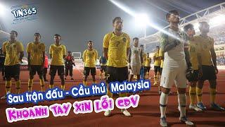ĐỘI TUYỂN MALAYSIA HỔ THẸN CÚI ĐẦU XIN LỖI CỔ ĐỘNG VIÊN NHÀ - VIỆT NAM 1 - 0 MALAYSIA | Tin365