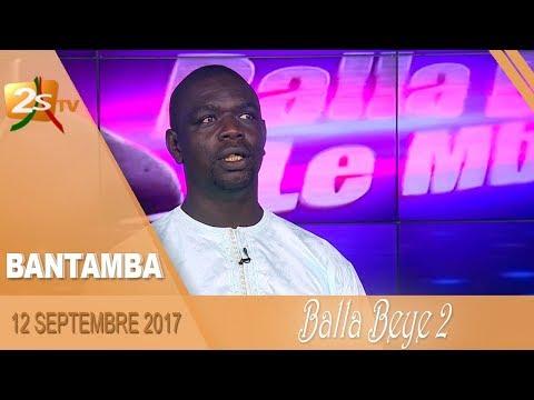 BANTAMBA DU 12 SEPTEMBRE 2017 AVEC BALLA BEYE 2