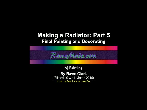 Making a Radiator: Part 5A / Final Painting and Decorating -- Painting