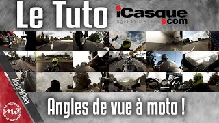 Le tuto #iCasque : Les angles de vue à moto !
