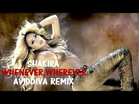 Shakira - Whenever, Wherever (Aviddiva Remix)