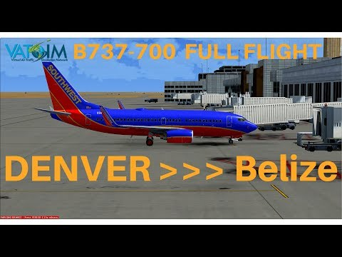 [FSX] Southwest 288 | Denver - Belize City | B737-700 | Full Flight | VATSIM