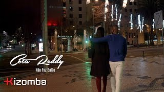 Cota Reddy - Não Faz Balão   Official Video