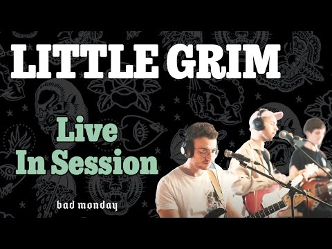 BAD MONDAY: In session with - Little Grim