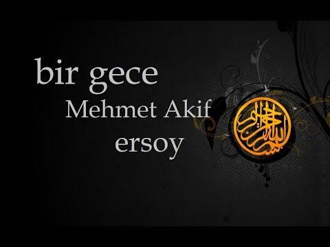 Bir Gece  Mehmet Akif Ersoy