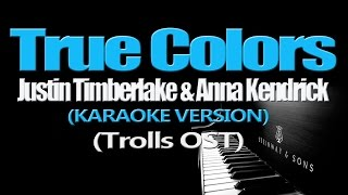 Justin Timberlake + Anna Kendrick - True Colors (KARAOKE VERSION)
