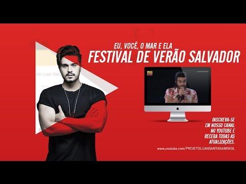 Luan Santana - Eu Você o mar e ela - Festival de Verão Salvador