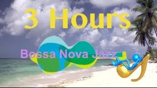 Bossa Nova Jazz Music: Relaxing Summer Music - 3 HOURS (Tropical Beach Chill Out Music Video)
