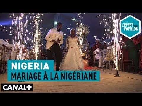 Nigeria : Mariage à la nigériane - L'Effet Papillon – CANAL+