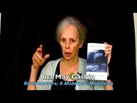 Ina May Gaskin on Birth Matters: A Midwife's Manifesta