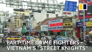 """Street knights"" hunt down crime in Vietnam"