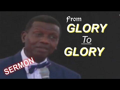 Pastor E.A Adeboye Sermon_ FROM GLORY TO GLORY