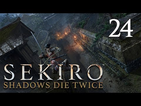 Sekiro: Shadows Die Twice - Let's Play Part 24: Immortality