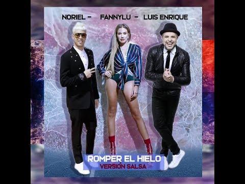 Fanny Lu Feat. Noriel & Luis Enrique – Romper el hielo (New Salsa Nueva Hit 2018 Official Audio)