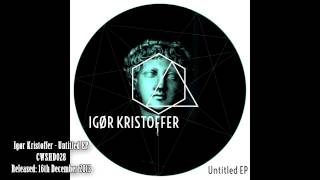 Igør Kristoffer - Untitled -------- ---------- No. 9 [Official HD]