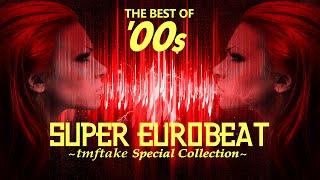 "[EUROBEAT] BEST OF '00S SUPER EUROBEAT ""Oretoku"" Mix(2000-2004) by tmftake"