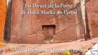 « En Direct de la Porte de Hayu Marka au Pérou » avec Deimian & Quentin Leplat - NURÉA TV