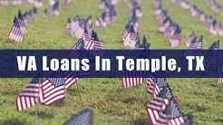 VA Loans In Temple, TX