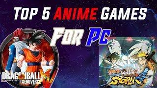Top 5 Anime Games For Pc | Dragon Ball | Naruto | One Piece |