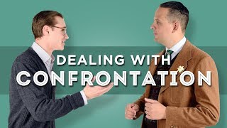 How To Deal With Confrontation Like a Gentleman