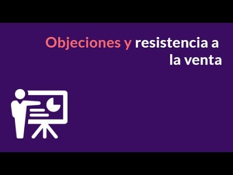 Objeciones y resistencia a la venta
