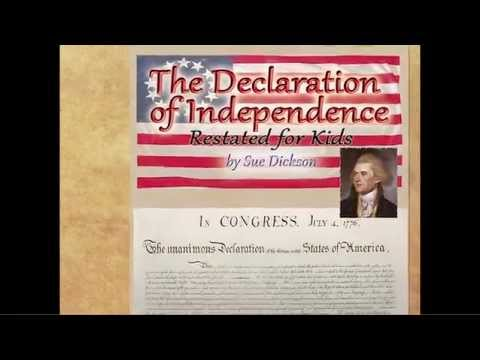THE DECLARATION Of INDEPENDENCE Restated For Kids by Sue Dickson