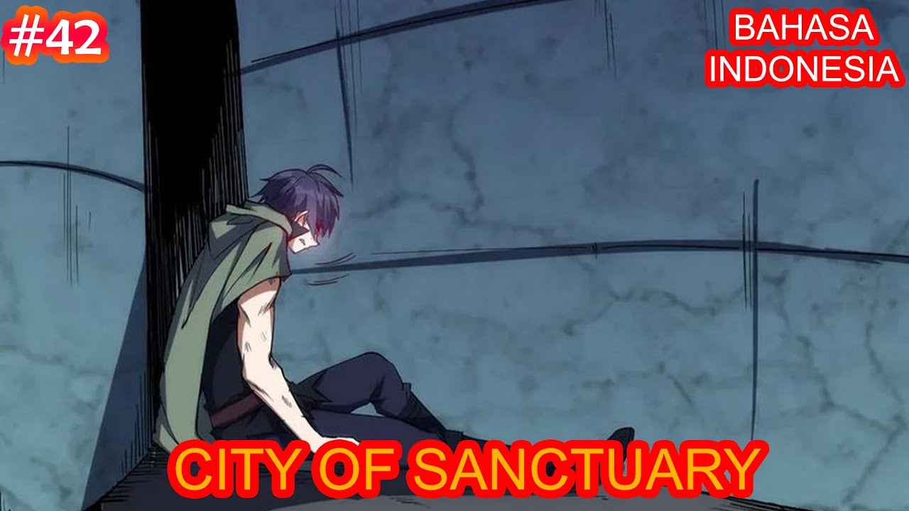 City Of Sanctuary | Chapter #42 | Bahasa indonesia |