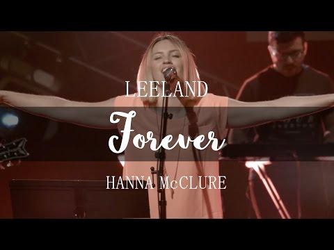 Forever (We Sing Hallelujah) - Leeland feat. Hannah McClure [LIVE]