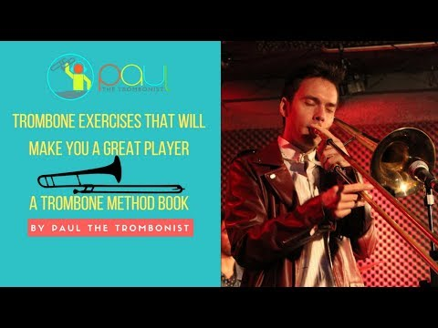 Trombone exercises that will make you a great player (out today)