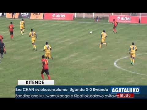 SPORTS: Eza CHAN ez'okusunsulamu,Uganda 3-0 Rwanda