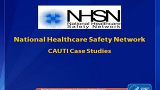 Catheter-Associated Urinary Tract Infection (CAUTI) Case Studies