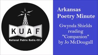 "KUAF Poetry Minute (Apr. 17) - ""Companion"" by Jo McDougall 