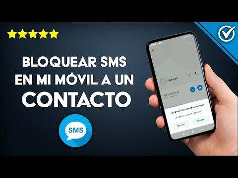 Cómo Bloquear SMS o Mensajes de Texto en mi Teléfono Móvil a un Número o Contacto