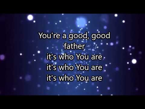 Good Good  Father [Lyrics] -Chris Tomlin