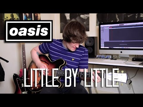 Little By Little - Oasis Cover