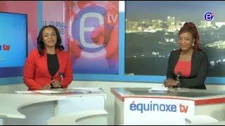 JOURNAL BILINGUE EQUINOXE TV DU SAMEDI 12 MAI 2018