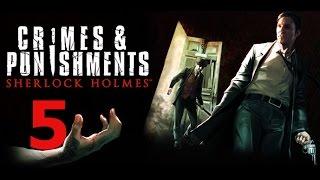 """Тайна исчезнувшего поезда """" Sherlock Holmes: Crimes & Punishments """" прохождение на русском 5 часть"""